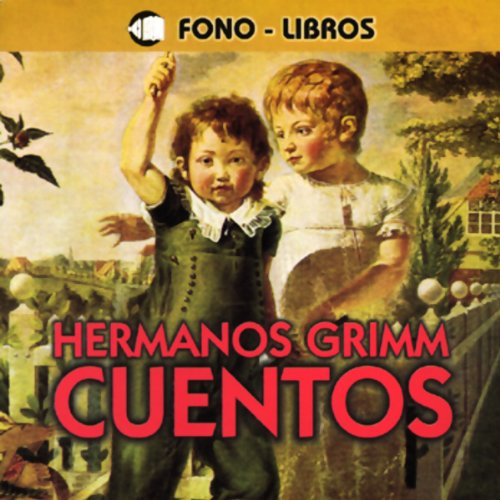 Cuentos De Los Hermanos Grimm [Tales from the Brothers Grimm] audiobook cover art