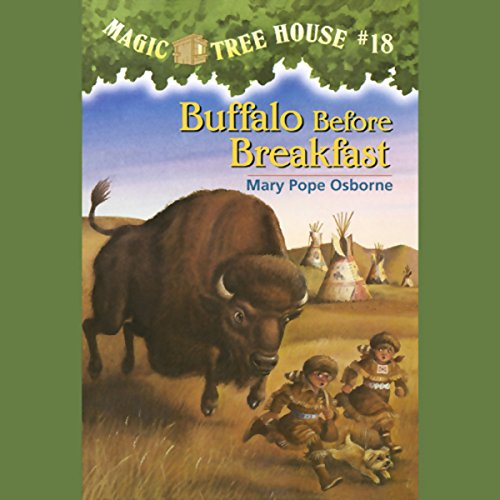 Buffalo Before Breakfast     Magic Tree House, Book 18              By:                                                                                                                                 Mary Pope Osborne                               Narrated by:                                                                                                                                 Mary Pope Osborne                      Length: 38 mins     20 ratings     Overall 4.5