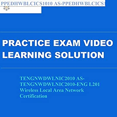 TENGNWDWLNIC2010 AS-TENGNWDWLNIC2010-ENG L201 Wireless Local Area Network Certification Practice Exam Video Learning Solution