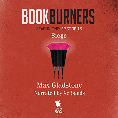 Bookburners: Siege: Episode 16 audiobook cover art