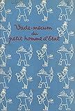 Vade-mecum du petit homme d'État (French Edition)