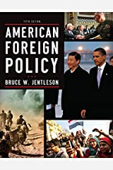 American Foreign Policy: The Dynamics of Choice in the 21st Century, 5th Edition E-Text Paperback