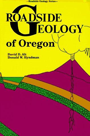 Roadside Geology of Oregon (Roadside Geology Series)