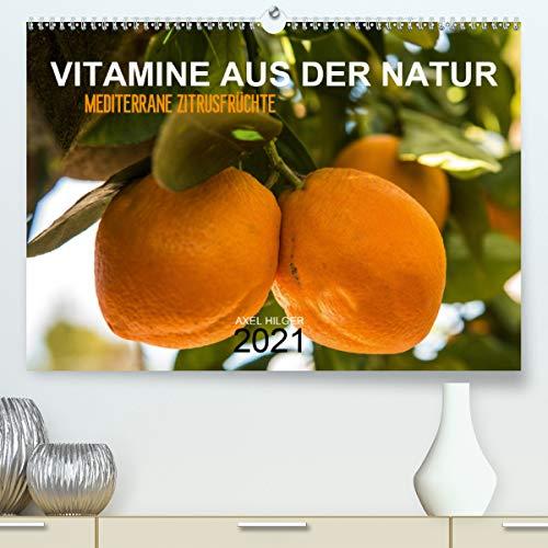 VITAMINE AUS DER NATUR (Premium, hochwertiger DIN A2 Wandkalender 2021, Kunstdruck in Hochglanz)