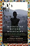 Mountains Beyond Mountains (Adapted for Young People): The Quest of Dr. Paul Farmer, A Man Who Would Cure the World - Tracy Kidder