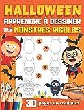 HALLOWEEN APPRENDRE A DESSINER Des Monstres Rigolos: 30 monstres à reproduire et colorier...