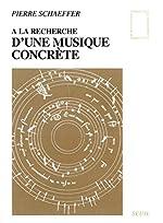 A la recherche de la musique concrète de Pierre Schaeffer