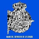 Himno del Deportivo de la Coruña (Versión Original)