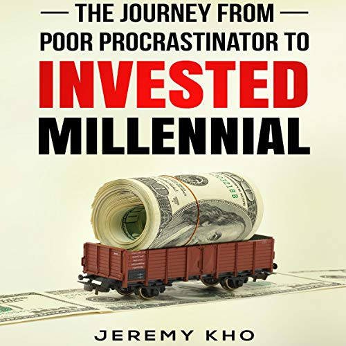Couverture de The Journey from Poor Procrastinator to Invested Millennial