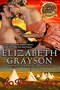 So Wide the Sky (The Women's West Series, Book 1) by [Elizabeth Grayson]