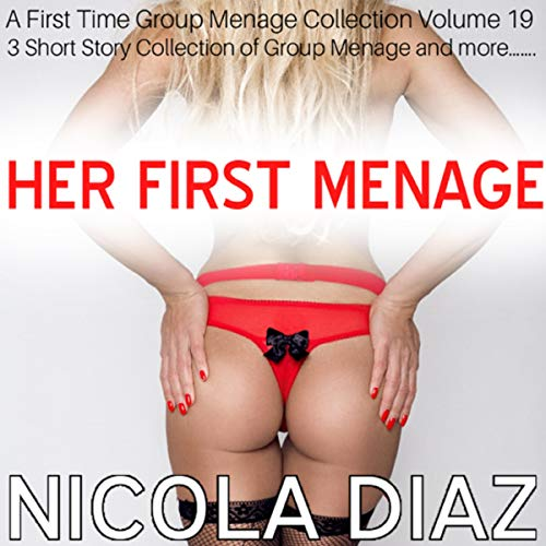 Her First Menage: A First Time Group Menage Collection Volume 19 cover art