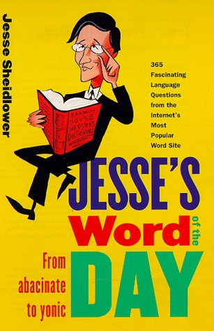 Jesse's Word of the Day: From Abacinate to Yonic