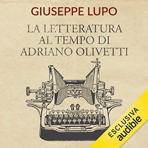 La letteratura al tempo di Adriano Olivetti copertina