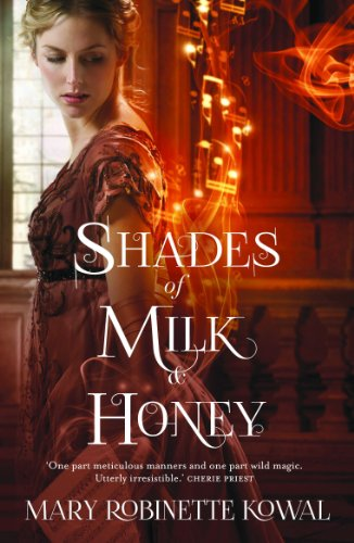 Shades of Milk and Honey (Glamourist Histories Series Book 1) (English Edition)