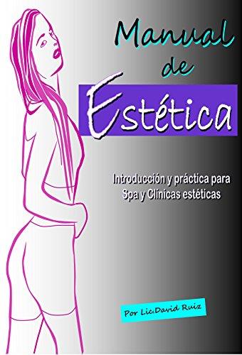 Manual de Estética: Introducción y práctica para Spa y Clínicas estéticas