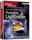 Professionelle Bildentwicklung mit Photoshop Lightroom 2.0