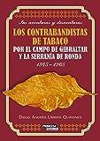 Los Contrabandistas de Tabaco por el Campo de Gibraltar y la Serranía de Ronda (1945-1965): Sus aventuras y desventuras