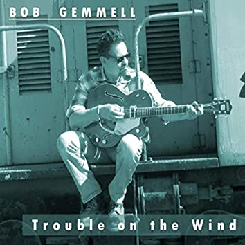 Trouble on the Wind