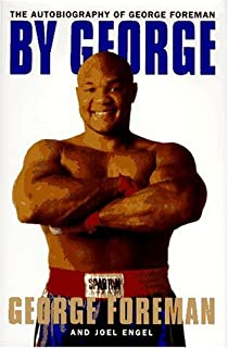 By George:: The Autobiography of George Foreman
