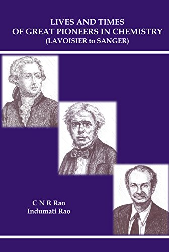 Lives And Times Of Great Pioneers In Chemistry (Lavoisier To Sanger) (English Edition)