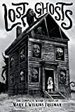 Lost Ghosts: The Complete Weird Stories of Mary E. Wilkins Freeman (1) (Classics of Gothic Horror)