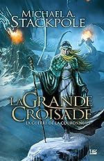La Guerre de la Couronne T3 La Grande Croisade - La Guerre de la Couronne de Michael A. Stackpole