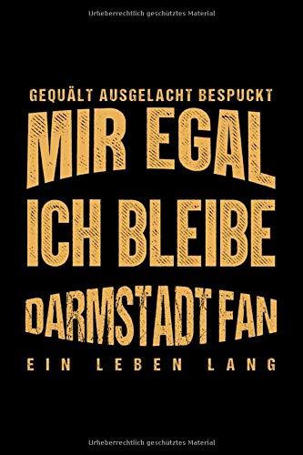 Gequält Ausgelacht Bespuckt Mir egal ich bleibe Darmstadt Fan ein Leben Lang: Fußball Soccer Fußballfeld Fußballspiel Fangemeinde Schiri Fussball Geschenk (6
