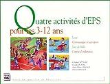 Quatre activités pour les 3-12 ans. Lutte, gymnastique et acrosport, jeux de balle, course d'endurance