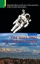 From Big Bang to Galactic Civilization: A Big History Anthology