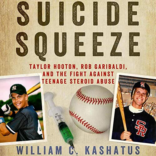 Suicide Squeeze: Taylor Hooton, Rob Garibaldi, and the Fight against Teenage Steroid Abuse audiobook cover art