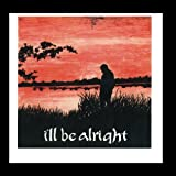 I'll Be Alright