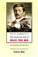 Pat F. Garrett's the Authentic Life of Billy the Kid