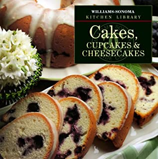 Cakes, Cupcakes & Cheesecakes (Williams-Sonoma Kitchen Library)