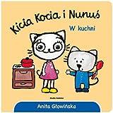Kicia Kocia i Nunus W kuchni (Polish Edition)