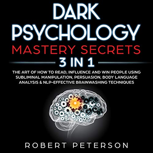 Dark Psychology Mastery Secrets: 3 in 1 cover art