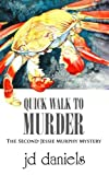 Quick Walk to Murder: The Second Jessie Murphy Mystery (The Jessie Murphy Mystery Series) (Volume 2) (Paperback)