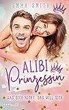 Alibi Prinzessin: Was sich neckt, das will sich (Catch her 1)