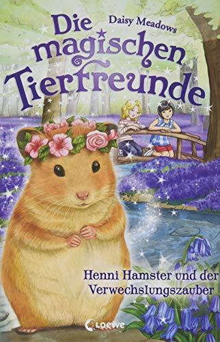 Die magischen Tierfreunde - Henni Hamster und der Verwechslungszauber: ab 7 Jahre