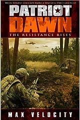 Patriot Dawn: The Resistance Rises Kindle Edition