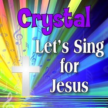 Crystal, Let's Sing For Jesus