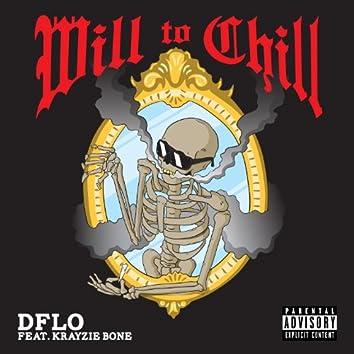 Will to Chill (feat. Krayzie Bone) - Single