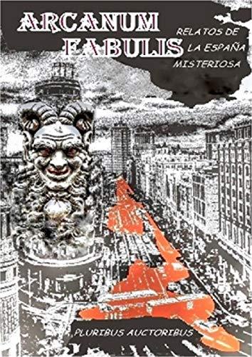 Arcanum Fabulis: Relatos de la España misteriosa eBook: Autores, Varios: Amazon.es: Tienda Kindle