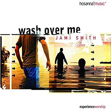 Wash Over Me