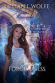 A Song of Forgiveness (Funeral Singer Book 4) (English Edition) van [Lillian I. Wolfe]