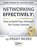 Networking Effectively: How to Build Your Network for Career Success (Career Confidential Coaching Series Book 1)