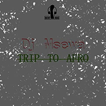 Trip To Afro