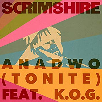 Anadwo (Tonite) [feat. K.O.G] [Radio Edit]