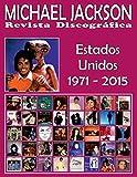 Michael Jackson - Revista Discográfica - Estados Unidos (1971 - 2015): Discografía editada por Motown y Epic - Guía a Todo Color.