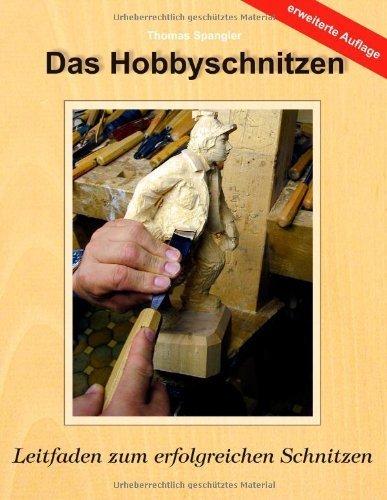 Das Hobbyschnitzen by Thomas Spangler(2015-01-20)