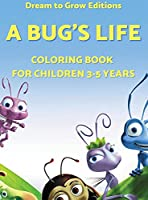 A Bug's Life: Coloring book for children 3-5 years